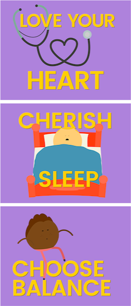 Image with words Love your heart, Cherish Sleep and Choose balance with illustrations of a stethoscope in the shape of a heart an animated character in bed and an animated character balancing on the words Choose balance